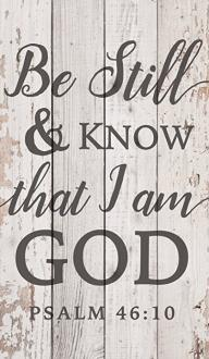 PNL 0557 Veggdekor - Be Still & Know That I Am God (35 x 60 cm)